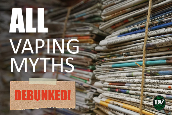 ALL Vaping Myths Debunked!