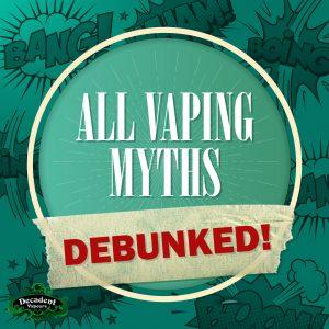 ALL Vaping Myths Debunked!