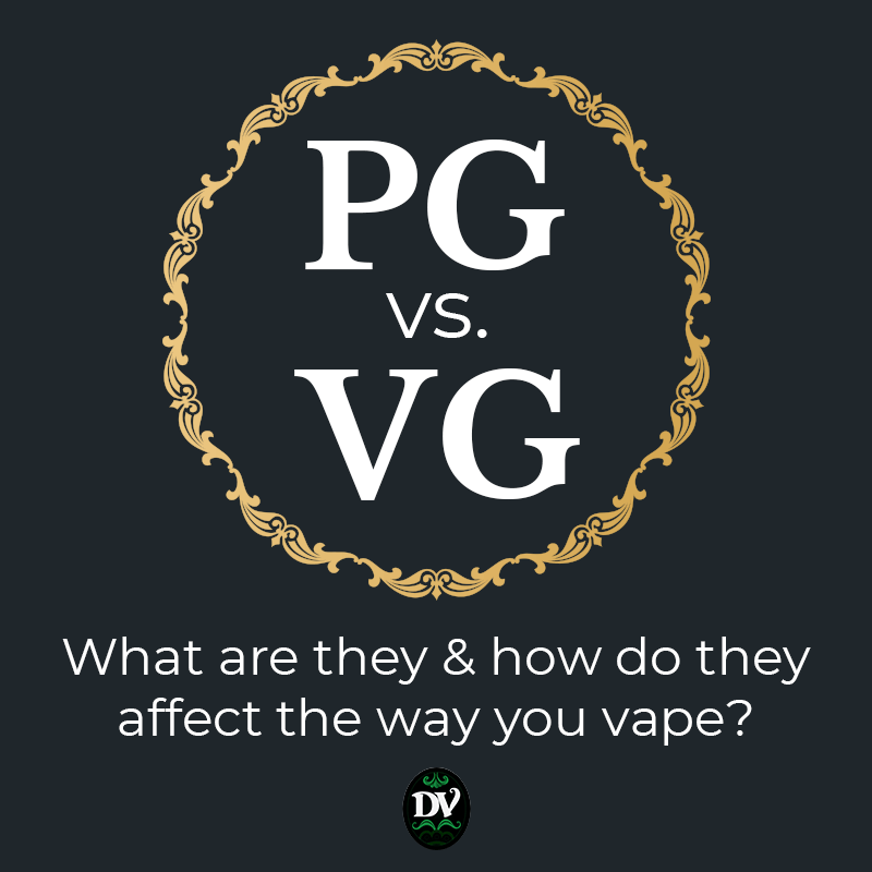 PG vs. VG: What are they & how do they affect the way you vape?